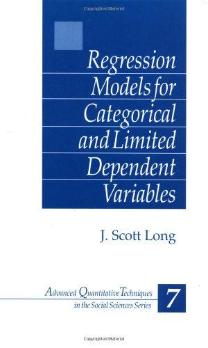 Regression Models for Categorical and Limited Dependent Variables (Advanced Quantitative Techniques in the Social Sciences), Hardcover, 1 Edition by Long, John Scott