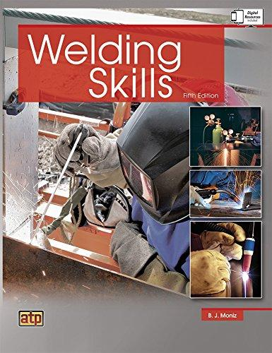 Welding Skills, Hardcover, 5 Edition by B. J. Moniz