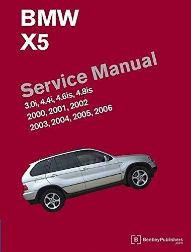 BMW X5 (E53) Service Manual: 2000, 2001, 2002, 2003, 2004, 2005, 2006, Hardcover, E53 Edition by Bentley Publishers