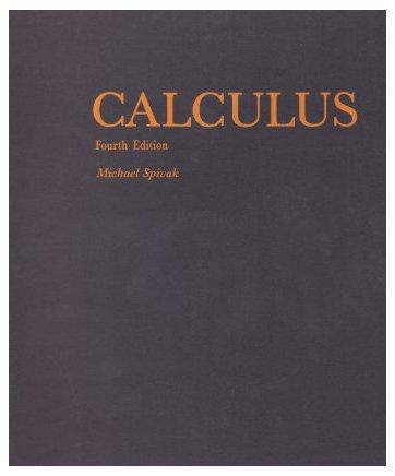 Calculus, 4th edition, Hardcover, fourth Edition by Michael Spivak