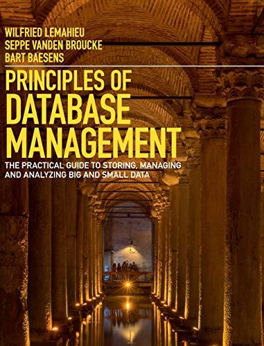 Principles of Database Management: The Practical Guide to Storing, Managing and Analyzing Big and Small Data, Hardcover, 1 Edition by Lemahieu, Wilfried