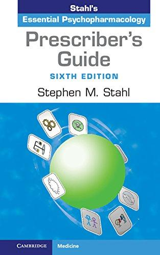 Prescriber's Guide: Stahl's Essential Psychopharmacology, Spiral-bound, 6th Edition by Stephen M. Stahl