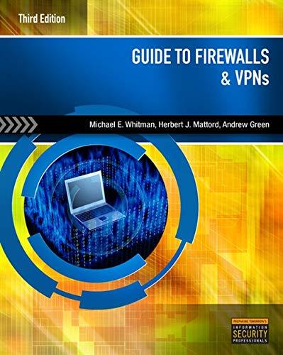 Guide to Firewalls and VPNs, Paperback, 3 Edition by Whitman, Michael E.