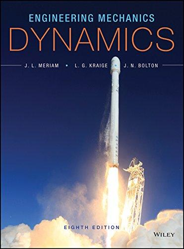 Engineering Mechanics: Dynamics, Hardcover, 8 Edition by James L. Meriam