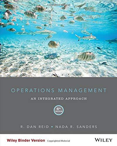 Operations Management: An Integrated Approach, Ring-bound, 6 Edition by Reid, R. Dan