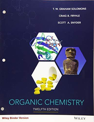 Organic Chemistry, Ring-bound, 12 Edition by Solomons, T. W. Graham