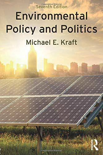 Environmental Policy and Politics, Paperback, 7 Edition by Kraft, Michael E.