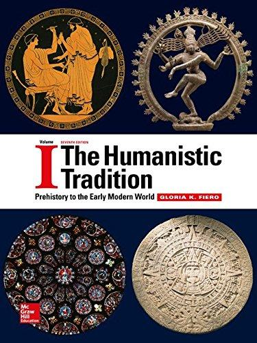 The Humanistic Tradition Volume 1: Prehistory to the Early Modern World, Paperback, 7 Edition by Fiero, Gloria