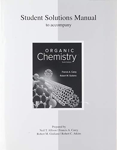 Solutions Manual for Organic Chemistry, Paperback, 10 Edition by Carey, Francis