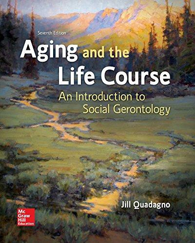 Aging and the Life Course: An Introduction to Social Gerontology, Hardcover, 7 Edition by Quadagno, Jill