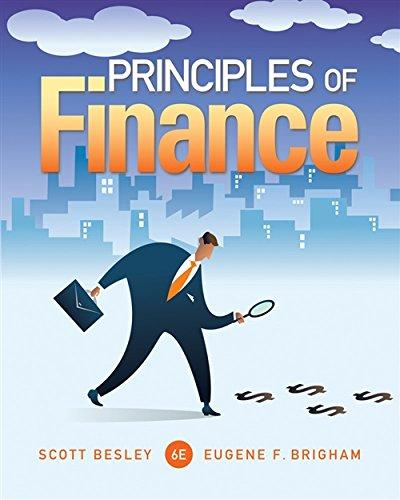 Principles of Finance (Finance Titles in the Brigham Family), Hardcover, 6 Edition by Besley, Scott