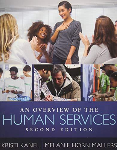 An Overview of the Human Services, Paperback, 2 Edition by Kanel, Kristi