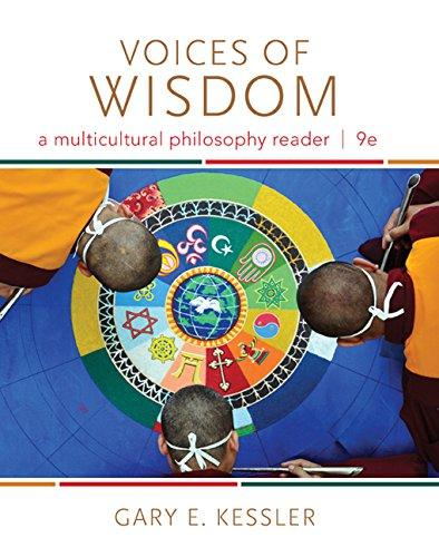 Voices of Wisdom: A Multicultural Philosophy Reader, Paperback, 9 Edition by Kessler, Gary E.