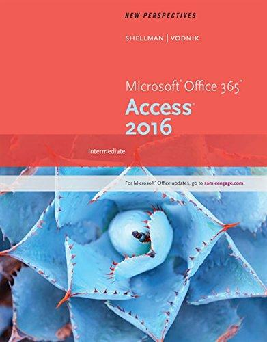 New Perspectives Microsoft Office 365 & Access 2016: Intermediate, Paperback, 1 Edition by Shellman, Mark