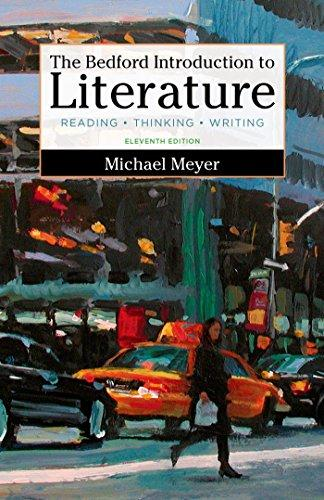 The Bedford Introduction to Literature: Reading, Thinking, and Writing, Print on Demand (Hardcover), Eleventh Edition by Meyer, Michael
