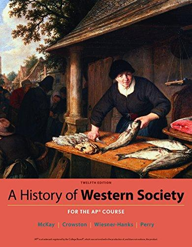 A History of Western Society Since 1300 for AP®, Hardcover, Twelfth Edition by McKay, John P.