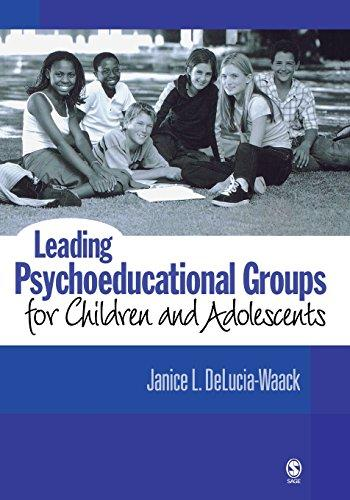Leading Psychoeducational Groups for Children and Adolescents, Paperback, 1 Edition by DeLucia-Waack, Janice L.
