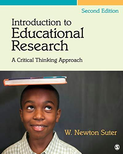 Introduction to Educational Research: A Critical Thinking Approach, Paperback, Second Edition by Suter, W. (William) Newton