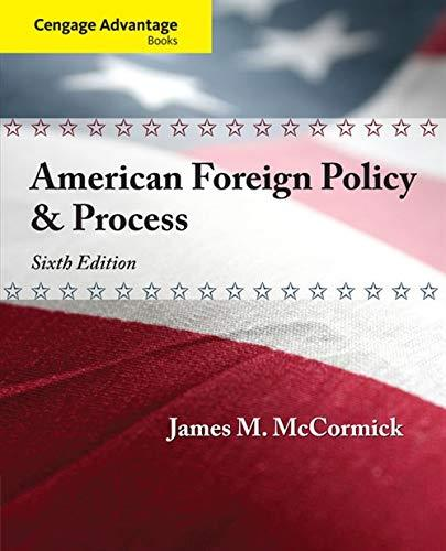 Cengage Advantage: American Foreign Policy and Process (Cengage Advantage Books), Paperback, 6 Edition by McCormick, James M.