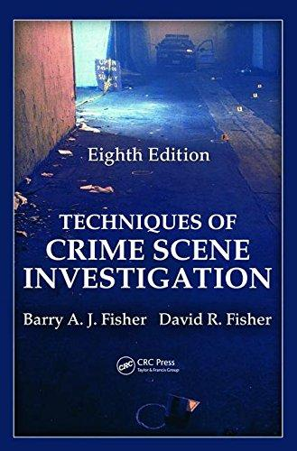 Techniques of Crime Scene Investigation (Forensic and Police Science), Hardcover, 8th Edition by Barry A. J. Fisher