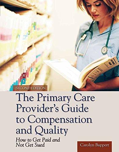 The Primary Care Provider's Guide to Compensation and Quality: Paperback edition, Paperback, 2 Edition by Buppert, Carolyn