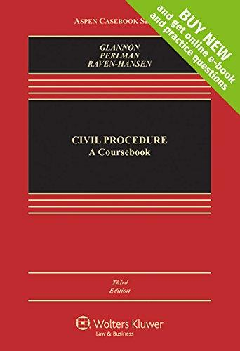 Civil Procedure: A Coursebook [Connected Casebook] (Aspen Casebook), Hardcover, 3 Edition by Joseph W. Glannon