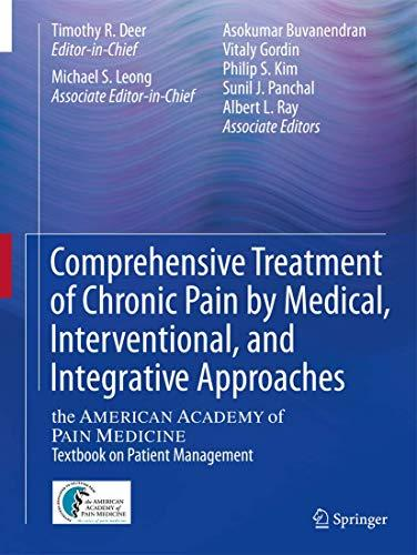 Comprehensive Treatment of Chronic Pain by Medical, Interventional, and Integrative Approaches: The AMERICAN ACADEMY OF PAIN MEDICINE Textbook on Patient Management, Hardcover, 2013 Edition by Deer, Timothy R