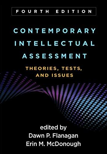 Contemporary Intellectual Assessment, Fourth Edition: Theories, Tests, and Issues, Hardcover, Fourth Edition by Flanagan, Dawn P.