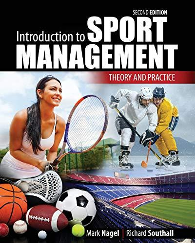 Introduction to Sport Management: Theory and Practice, Paperback, 2 Edition by Mark Nagel
