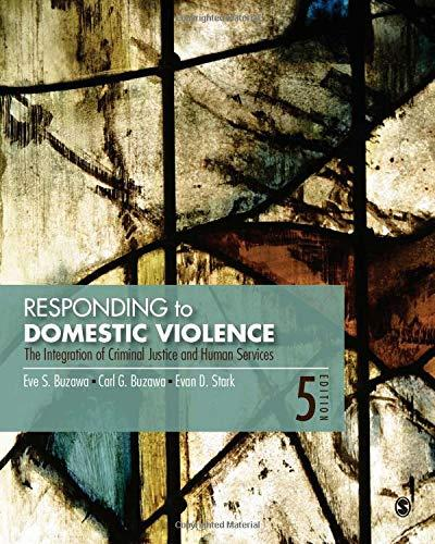 Responding to Domestic Violence: The Integration of Criminal Justice and Human Services, Paperback, 5 Edition by Buzawa, Eve S.