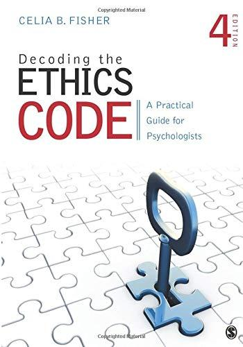 Decoding the Ethics Code: A Practical Guide for Psychologists, Paperback, 4 Edition by Fisher, Celia B.
