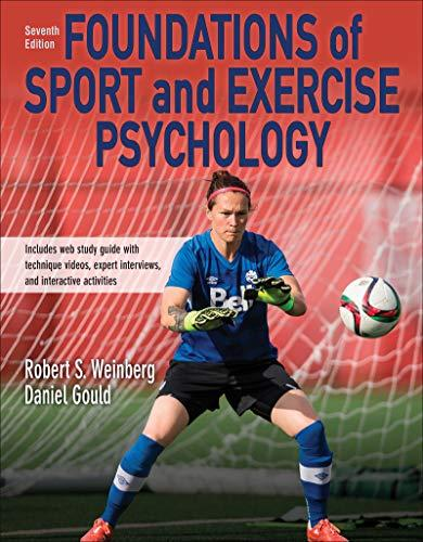 Foundations of Sport and Exercise Psychology 7th Edition With Web Study Guide-Paper, Paperback, Seventh Edition by Weinberg, Robert