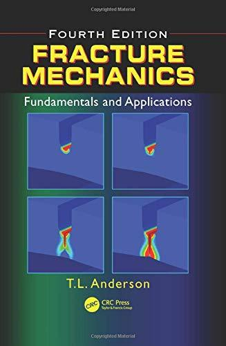 Fracture Mechanics: Fundamentals and Applications, Fourth Edition, Hardcover, 4 Edition by Anderson, Ted L.