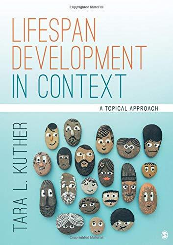 Lifespan Development in Context: A Topical Approach, Hardcover, 1 Edition by Kuther, Tara L.