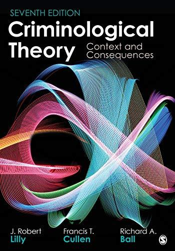 Criminological Theory: Context and Consequences, Paperback, 7 Edition by Lilly, J. Robert