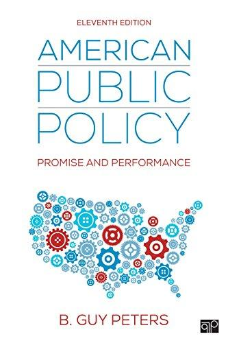 American Public Policy: Promise and Performance, Paperback, 11 Edition by Peters, B. Guy