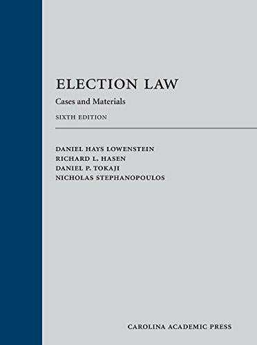 Election Law: Cases and Materials, Hardcover, Sixth Edition by Daniel Hays Lowenstein