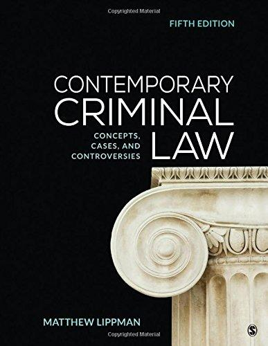 Contemporary Criminal Law: Concepts, Cases, and Controversies, Paperback, 5 Edition by Lippman, Matthew