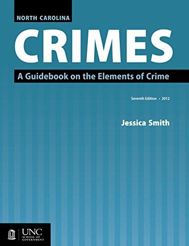 North Carolina Crimes: A Guidebook on the Elements of Crime, Paperback, Seventh Edition, 2012 Edition by Smith, Jessica