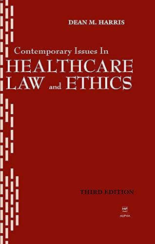 Contemporary Issues in Healthcare Law and Ethics (AUPHA/HAP Book), Hardcover, Fourth Edition by Harris, Dean