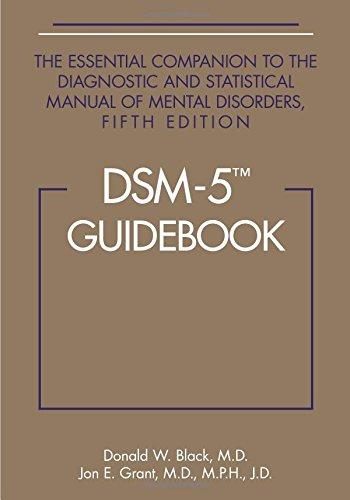 DSM-5 Guidebook: The Essential Companion to the Diagnostic and Statistical Manual of Mental Disorders, Paperback, 1 Edition by Donald W. Black. M.D.