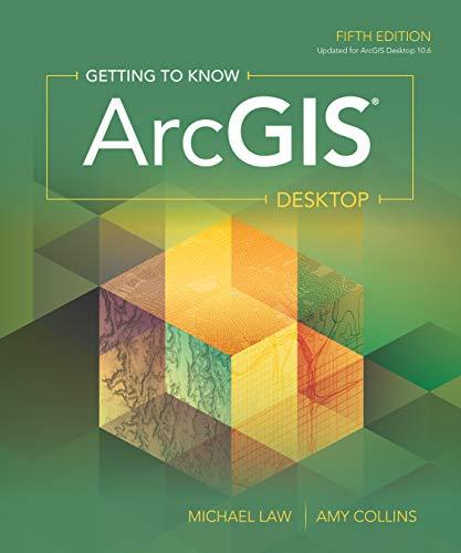 Getting to Know ArcGIS Desktop, Paperback, Updated for ArcGIS Desktop 10.6 Edition by Law, Michael