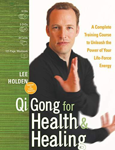 Qi Gong for Health and Healing: A Complete Training Course to Unleash the Power of Your Life-Force Energy, Paperback, Workbook Edition by Holden, Lee