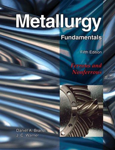Metallurgy Fundamentals, Hardcover, Fifth Edition, Text Edition by Brandt, Daniel A.