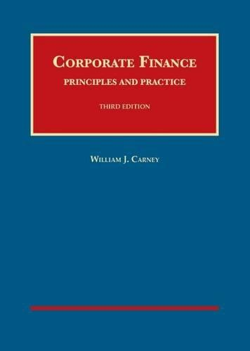 Corporate Finance: Principles and Practice, 3d (University Casebook Series), Hardcover, 3 Edition by Carney, William