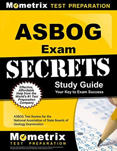 ASBOG Exam Secrets Study Guide: ASBOG Test Review for the National Association of State Boards of Geology Examination, Paperback, Pap/Psc St Edition by ASBOG Exam Secrets Test Prep Team