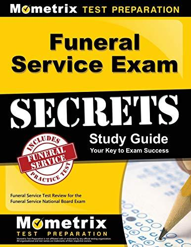 Funeral Service Exam Secrets Study Guide: Funeral Service Test Review for the Funeral Service National Board Exam, Paperback, 1 Stg Edition by Funeral Service Exam Secrets Test Prep Team