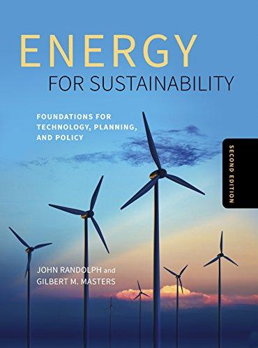 Energy for Sustainability, Second Edition: Foundations for Technology, Planning, and Policy, Hardcover, Second Edition, Revised Edition by Randolph PhD, John