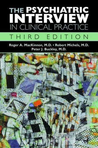The Psychiatric Interview in Clinical Practice, Hardcover, 3 Revised Edition by Roger A. Mackinnon