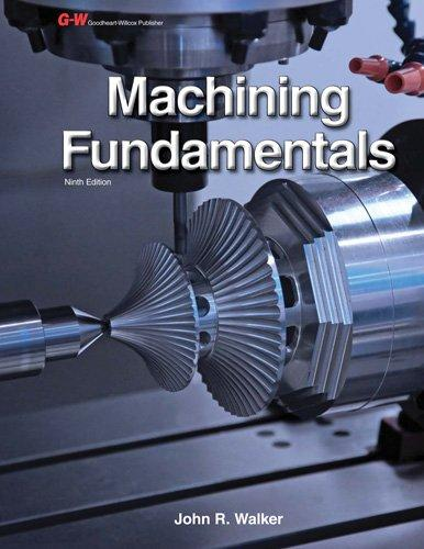 Machining Fundamentals, Hardcover, Ninth Edition, Textbook Edition by Walker, John R.